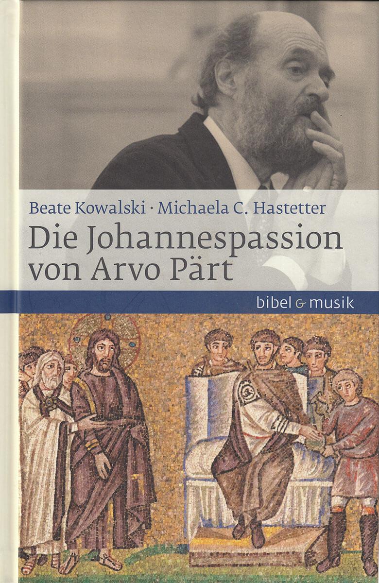 Die Johannespassion von Arvo Pärt